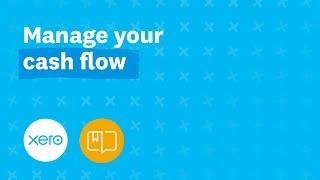 Manage your cash flow | Xero