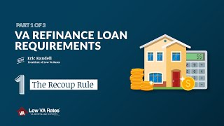 VA Refinance Loan Requirements: The recoup rule (1 of 3)
