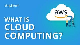 What is Cloud Computing?   Cloud Computing Tutorial for Beginners   Cloud Computing   Simplilearn