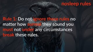 DO NOT IGNORE THESE RULES no matter how surreal they sound you must not  break these rules. |Pt-1