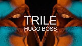 TRILE   HUGO BOSS (OFFICIAL VIDEO) 2017