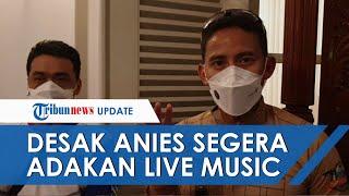 Terima Keluhan dari Musisi Indonesia, Sandiaga Desak Anies Segera Izinkan Live Music di Jakarta
