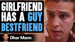 Girlfriend Has Guy Best Friend, What Boyfriend Does Is Shocking | Dhar Mann