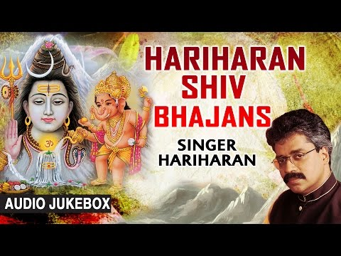 HARIHARAN SHIV BHAJANS I Best Collection of Shiv Bhajans I Audio Songs Juke Box