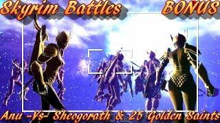 Skyrim Battles - BONUS - Anu vs Sheogorath And 25 Golden Saints Legendary Settings