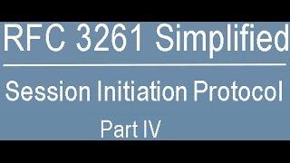 RFC 3261 Simplified: Session Initiation Protocol Part-Four