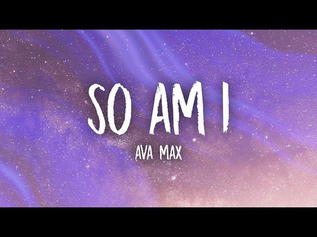 Ava Max - So Am I (Lyrics)