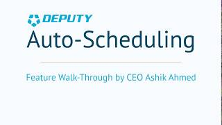 Deputy.com Auto-Scheduling - Presented by CEO Ashik Ahmed