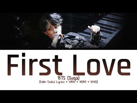 BTS (Suga) - First Love (Color Coded Lyrics/Han/Rom/Eng)