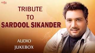 A Tribute To Sardool Sikander - Best Of Sardool Sikander - Old Punjabi Sad Songs - Sadeyan Paran Ton