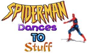 Spiderman Dances To Stuff (Old Version)