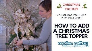 How To Add A Christmas Tree Topper - Carolina Pottery - DIY Tutorial
