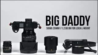 Sigma 35MM f/1.2 DG DN for Leica L-Mount is a BIG DADDY