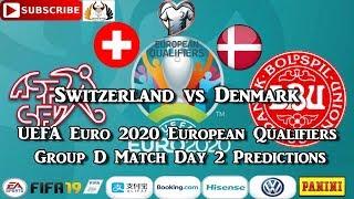 Switzerland Vs Denmark   UEFA Euro 2020 European Championship Qualifiers Group D Predictions FIFA 19