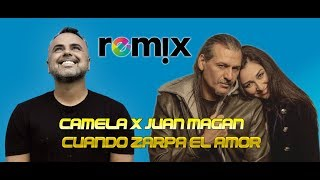 Camela X Juan Magan - Cuando Zarpa El Amor  Remix