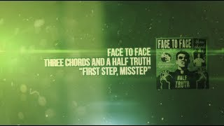 Face to Face - First Step, Misstep