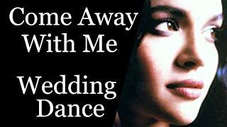 Norah Jones Come Away With Me Wedding Dance