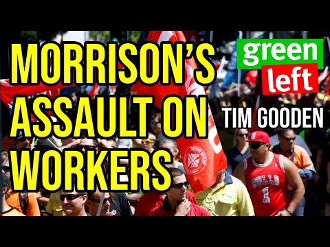 "Morrison's ""Omnibus"" assault on workers' rights 