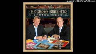 The Gibson Brothers - It'll Be Her