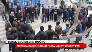 Mustafa Kavuş, 2 günde 19 mahalleyi ziyaret etti