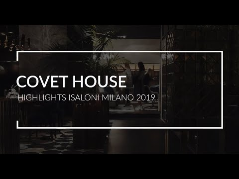 Covet House Highlights at Salone del Mobile.Milano 2019