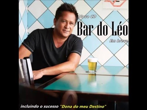 BAR DO LÉO (Novo CD) - Leonardo (em breve)