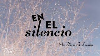 En El Silencio   Alex Zurdo FT Dennisse   (LETRA)