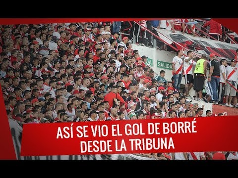 """""""River vs. Rosario Central - Así se vivió el gol de Borré desde la tribuna - Superliga 2017/18"""" Barra: Los Borrachos del Tablón • Club: River Plate"""