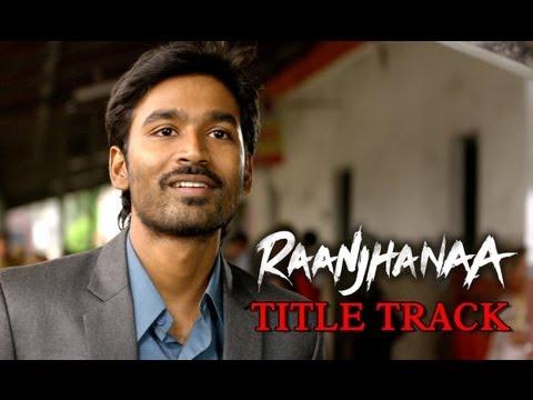 Raanjhanaa Official Song