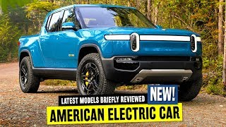 8 Newest American Electric Cars Introducing the Latest EV Technology and Design