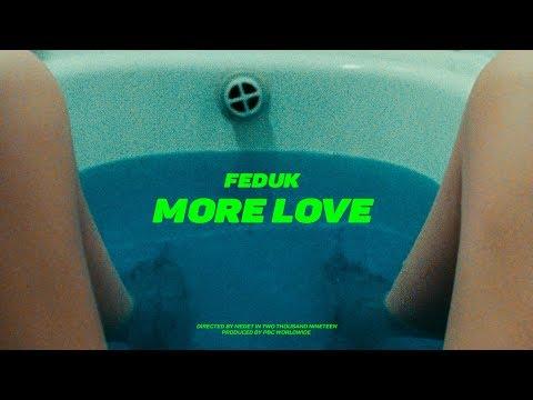 Feduk - More Love (ПРЕМЬЕРА КЛИПА 2019) онлайн видео