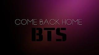 BTS 방탄소년단 - Come Back Home [SUB ESPAÑOL + ENG LYRICS + HANGUL + ROMANIZATION]