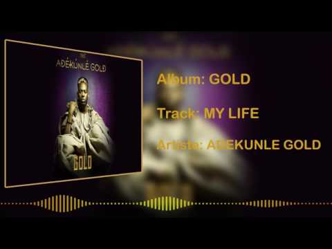 Adekunle Gold - My Life [Official Audio]