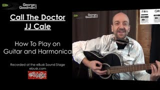 JJ Cale's Call The Doctor How to Play on Guitar and Harmonica