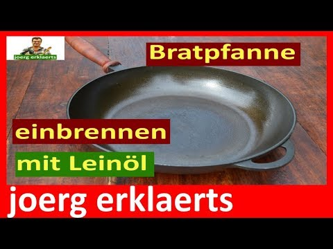 Eisenpfanne aus Gusseisen richtig einbrennen und einbraten Dutch Oven Wok Tutorial Nr.117