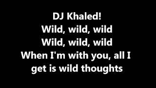 Wild Thoughts DJ Khaled ft  Rihanna, Bryson Tiller Lyrics - Lyric Wild Thoughts