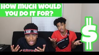 HOW MUCH WOULD YOU DO IT FOR CHALLENGE!!! (GETS INTENSE)