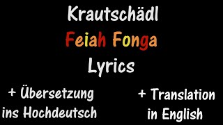 Feiah Fonga (Krautschädl) - Lyrics [+ Übersetzung ins Hochdeutsch] [+ Translation in English]