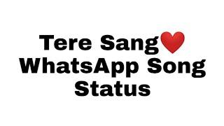 Tere Sang Satellite Shankar Whatsapp Status Song
