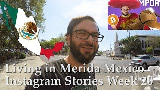 Living in Merida Mexico - Week of June 20th, 2019 - Instagram Stories Week 21
