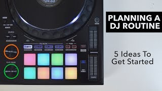 How To Prepare A DJ Set - 5 Ideas For Your Next Mix or Routine