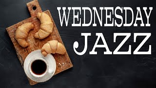 Wednesday Coffee JAZZ Music - Positive JAZZ Playlist For Good Mood