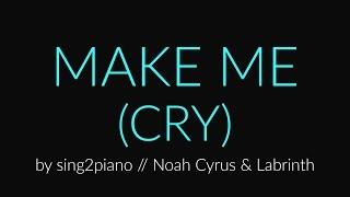 Make Me (Cry) [Piano Karaoke Instrumental] Noah Cyrus & Labrinth