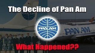 The Decline of Pan Am...What Happened?