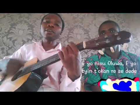 E yo, ninu Oluwa, e yo/Rejoice in the Lord, oh rejoice