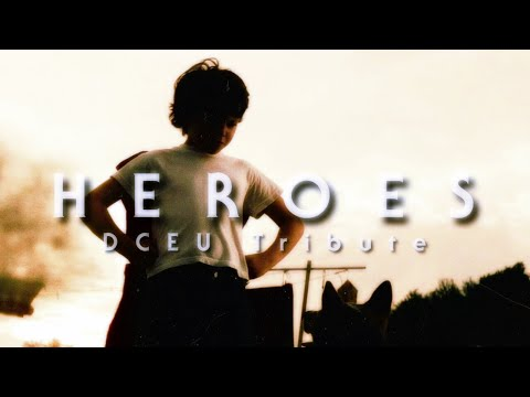 """""""Heroes"""" - DCEU Music Video (Gang Of Youths)"""