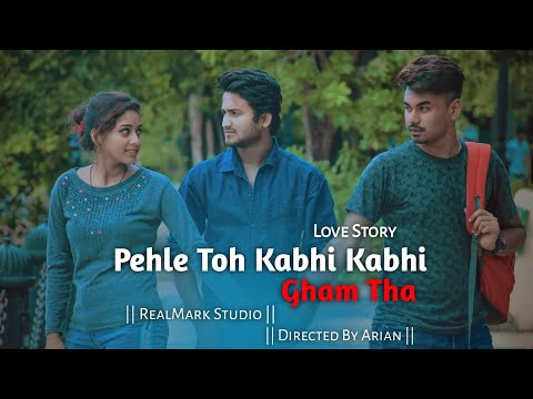 Pehle To Kabhi Kabhi Gham Tha Video Song Himanshu Jain Sad Love Story Realmark Studio