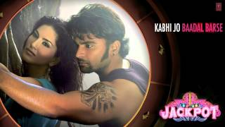 Kabhi Jo Baadal Barse - Full Song Audio Male - Jackpot
