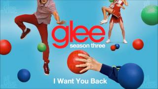 I Want You Back | Glee [High Quality Mp3 FULL STUDIO]