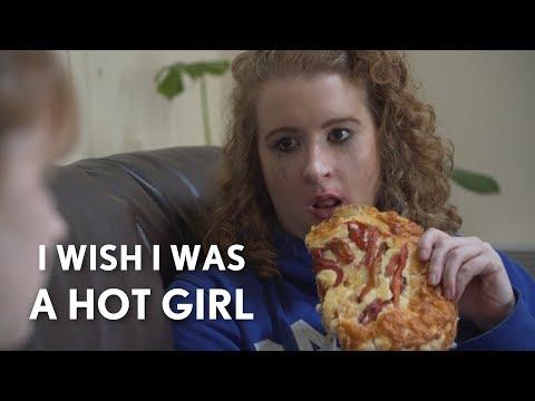 I Wish I Was A Hot Girl